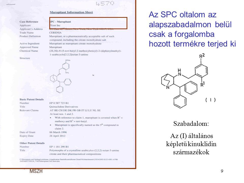 Szabadalom: Az (I) általános képletű kinuklidin származékok Az SPC oltalom az alapszabadalmon belül csak a forgalomba hozott termékre terjed ki 9