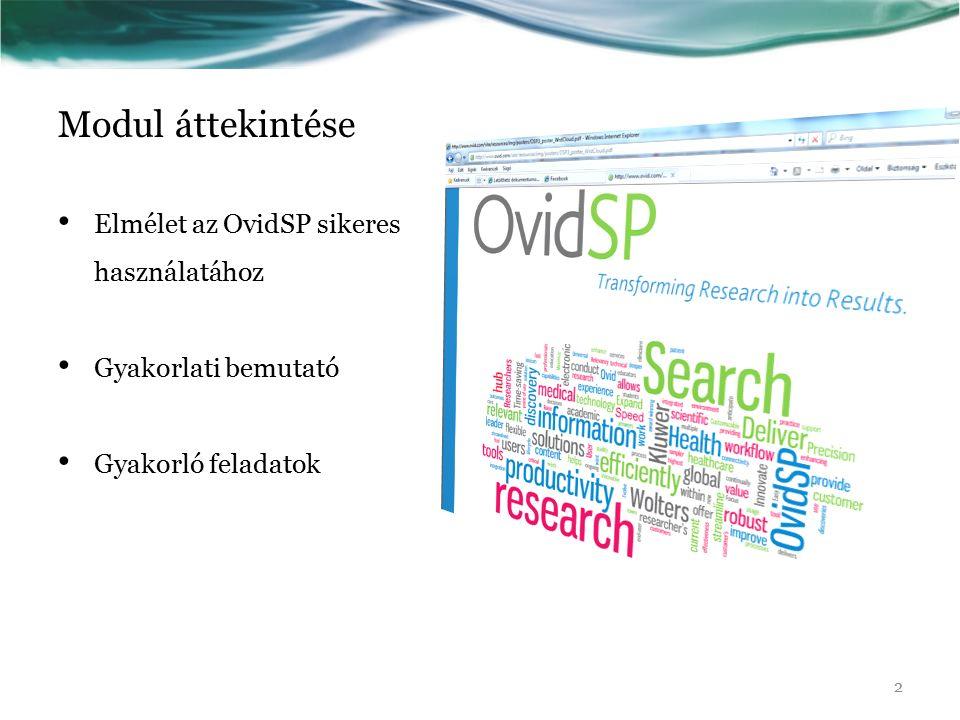 Modul áttekintése Elmélet az OvidSP sikeres használatához Gyakorlati bemutató Gyakorló feladatok 2
