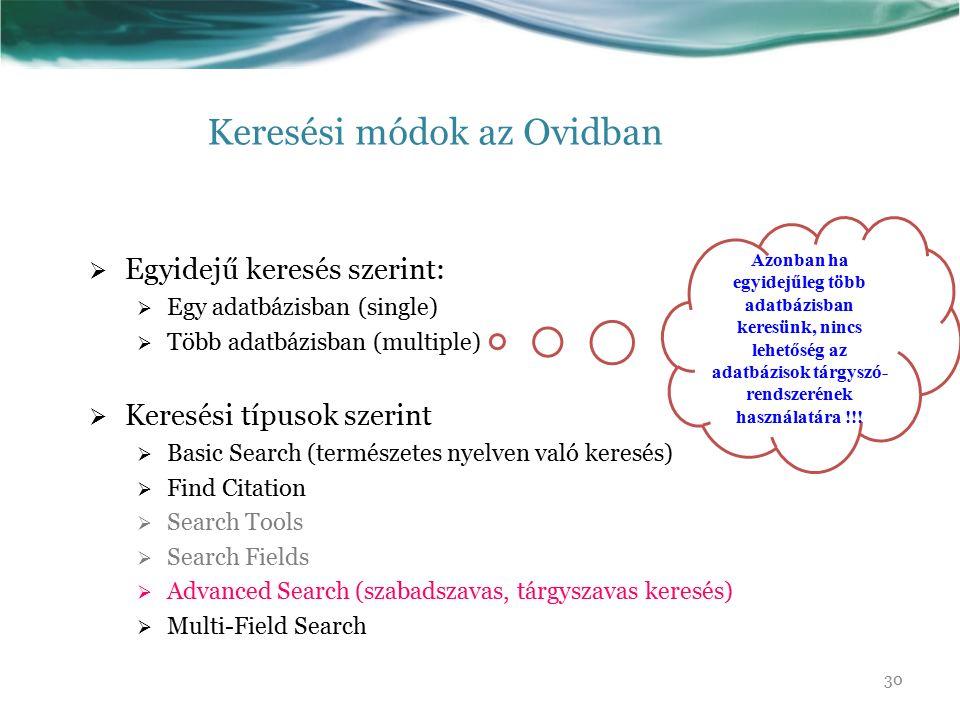 Keresési módok az Ovidban EEgyidejű keresés szerint: EEgy adatbázisban (single) TTöbb adatbázisban (multiple) KKeresési típusok szerint BBas