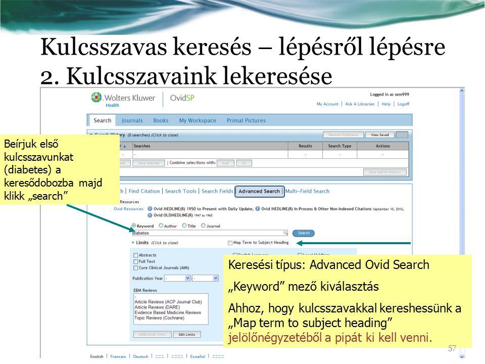 """Kulcsszavas keresés – lépésről lépésre 2. Kulcsszavaink lekeresése Keresési típus: Advanced Ovid Search """"Keyword"""" mező kiválasztás Ahhoz, hogy kulcssz"""