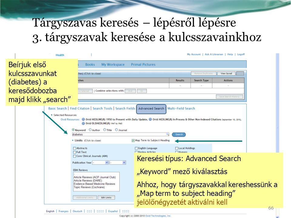 """Tárgyszavas keresés – lépésről lépésre 3. tárgyszavak keresése a kulcsszavainkhoz Keresési típus: Advanced Search """"Keyword"""" mező kiválasztás Ahhoz, ho"""
