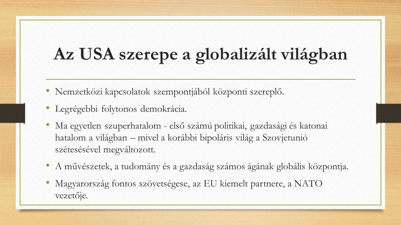 Az USA szerepe a globalizált világban Nemzetközi kapcsolatok szempontjából központi szereplő.