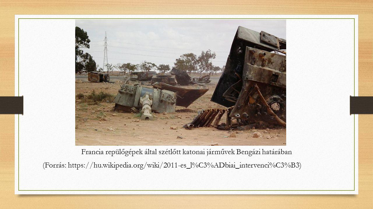 Francia repülőgépek által szétlőtt katonai járművek Bengázi határában (Forrás: https://hu.wikipedia.org/wiki/2011-es_l%C3%ADbiai_intervenci%C3%B3)