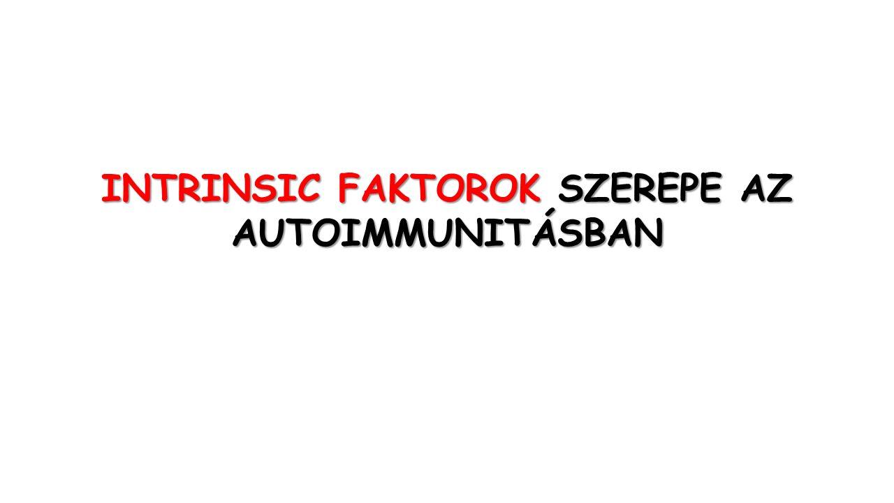 INTRINSIC FAKTOROK SZEREPE AZ AUTOIMMUNITÁSBAN
