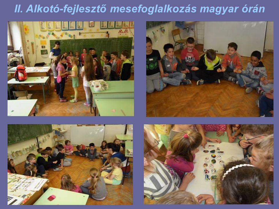 II. Alkotó-fejlesztő mesefoglalkozás magyar órán