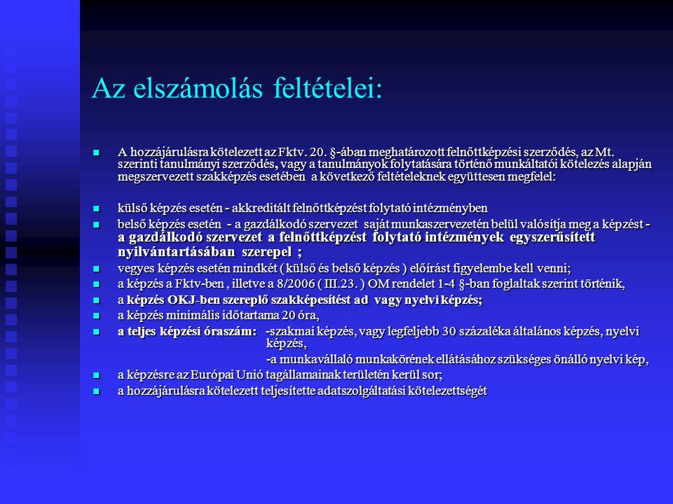 Az elszámolás feltételei: A hozzájárulásra kötelezett az Fktv. 20. §-ában meghatározott felnőttképzési szerződés, az Mt. szerinti tanulmányi szerződés
