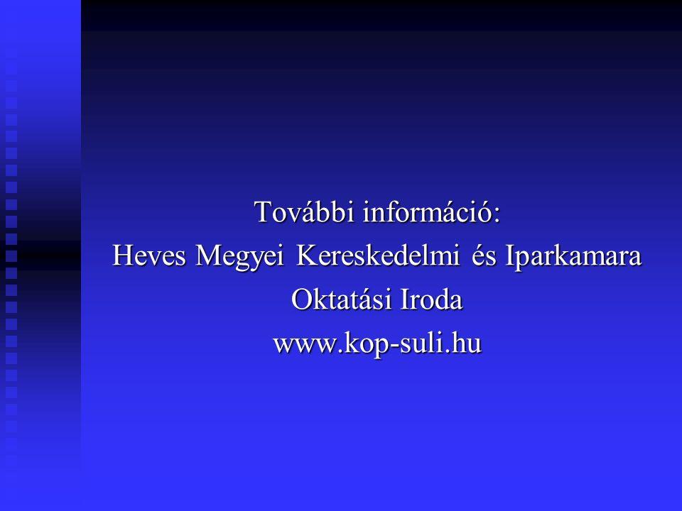 További információ: Heves Megyei Kereskedelmi és Iparkamara Oktatási Iroda www.kop-suli.hu