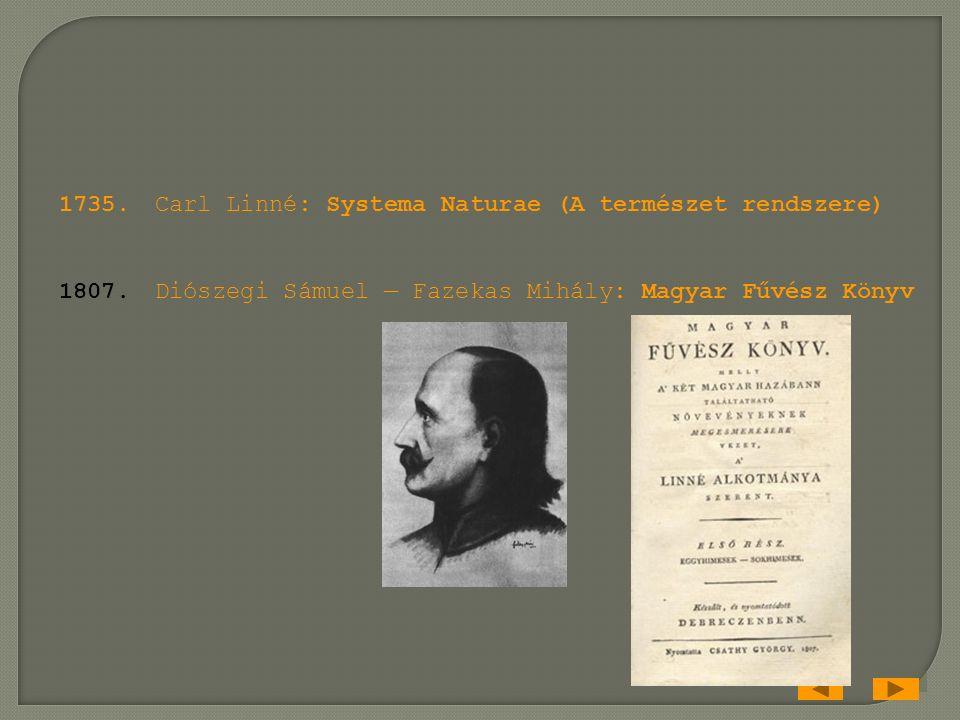 1735.Carl Linné: Systema Naturae (A természet rendszere) 1807.