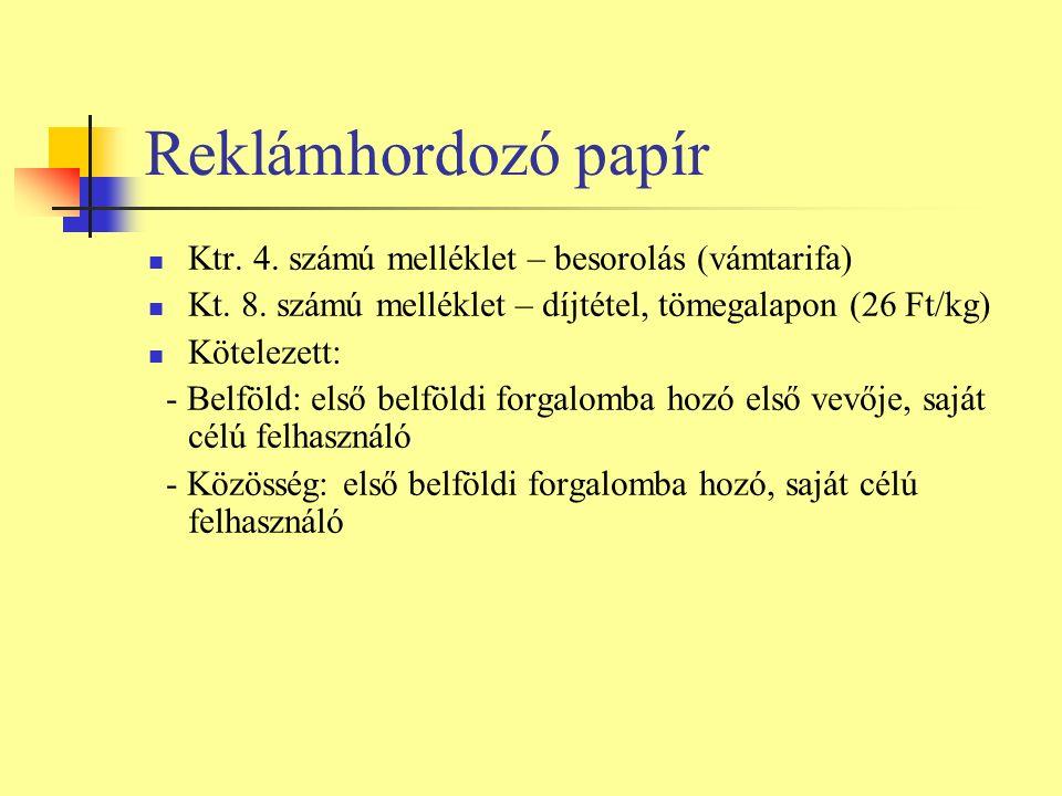 Reklámhordozó papír Ktr. 4. számú melléklet – besorolás (vámtarifa) Kt.