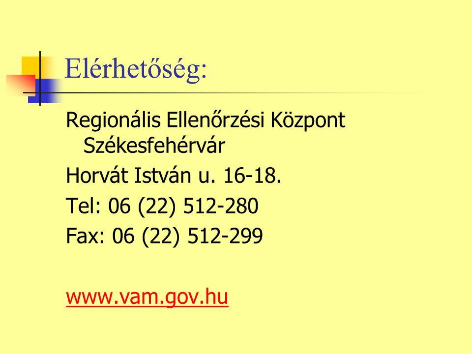 Elérhetőség: Regionális Ellenőrzési Központ Székesfehérvár Horvát István u.