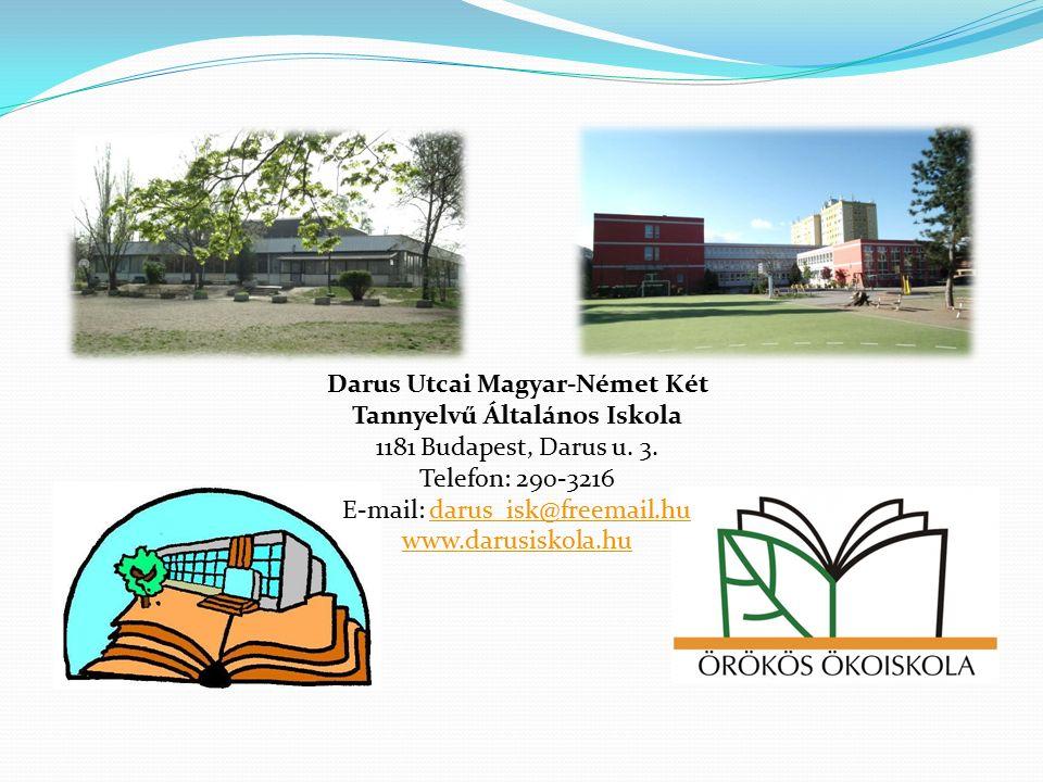 Darus Utcai Magyar-Német Két Tannyelvű Általános Iskola 1181 Budapest, Darus u.