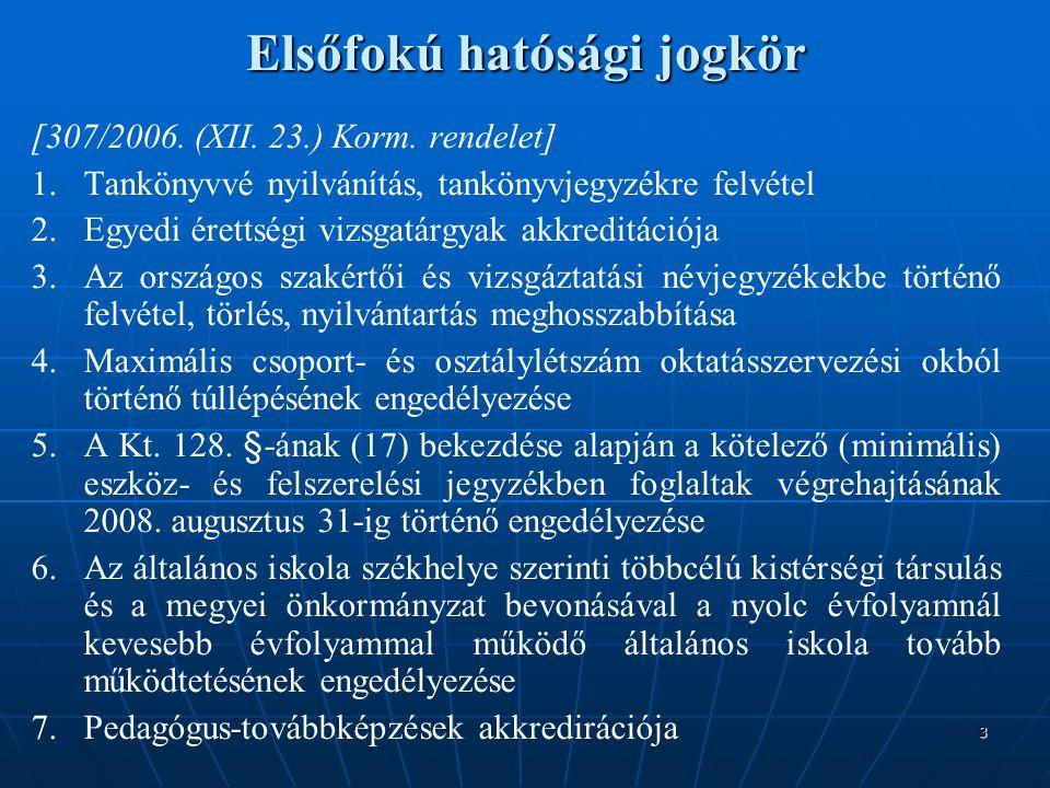 3 Elsőfokú hatósági jogkör [307/2006. (XII. 23.) Korm.