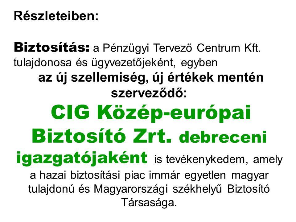 Részleteiben: Biztosítás: a Pénzügyi Tervező Centrum Kft.
