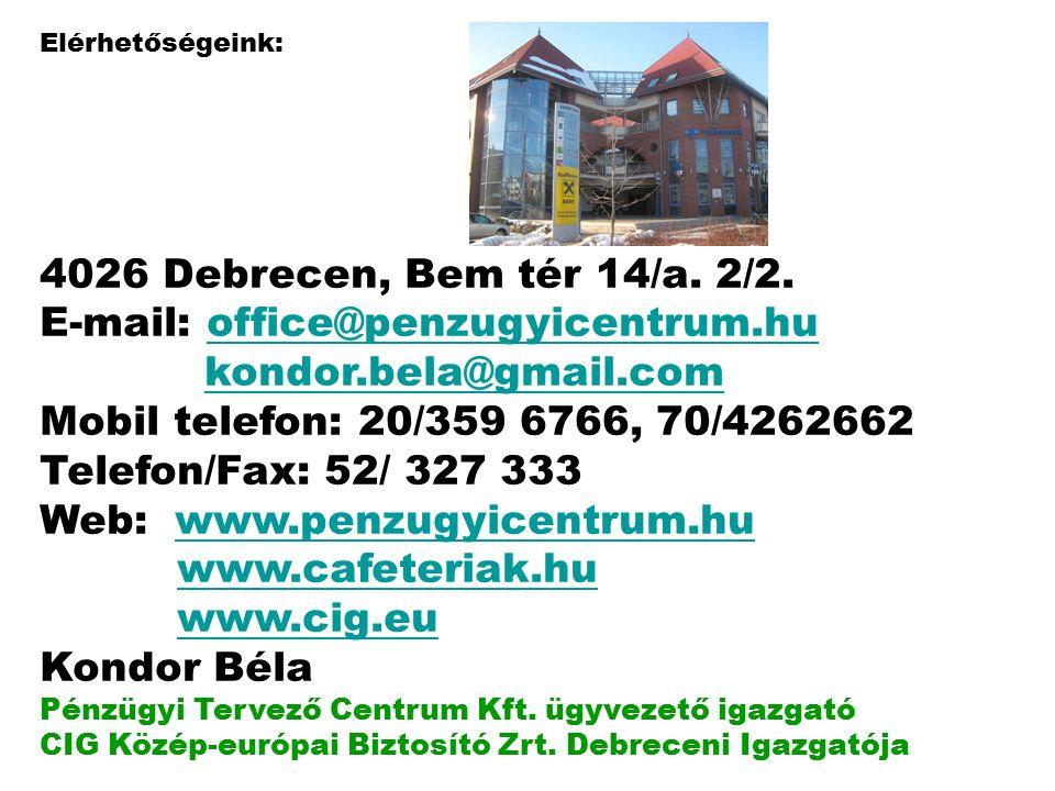 Elérhetőségeink: 4026 Debrecen, Bem tér 14/a. 2/2.