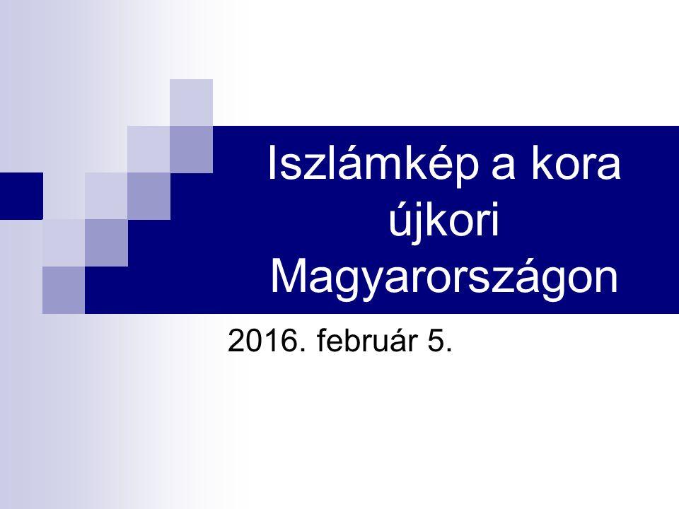 Iszlámkép a kora újkori Magyarországon 2016. február 5.