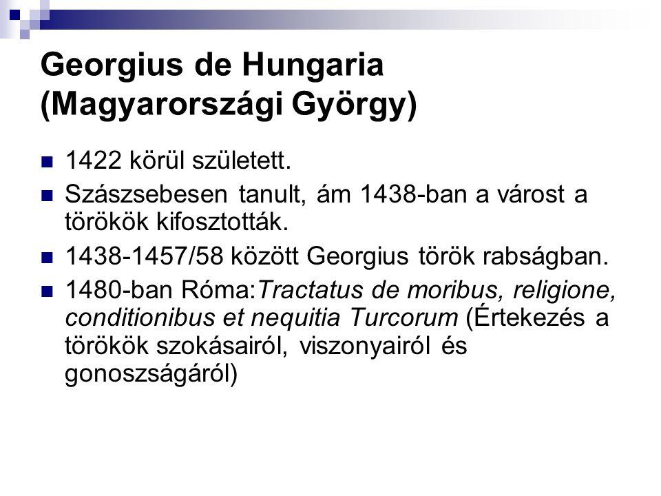 Georgius de Hungaria (Magyarországi György) 1422 körül született.