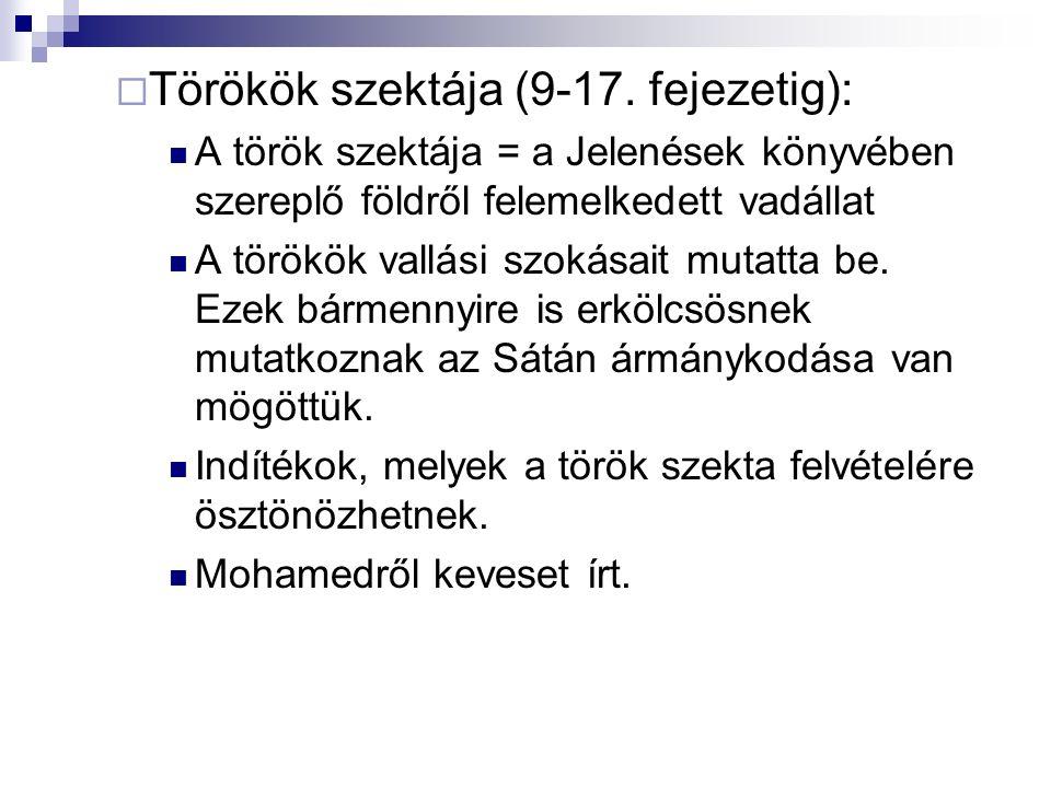  A keresztény hit melletti tanúságtétel (18- 23.fejezet) Az üldöztetések súlyosbodni fognak A törökök nem egységesek, tudatlanok és konokak A keresztény hitben ki kell tartani, a török szektától távol kell maradni.