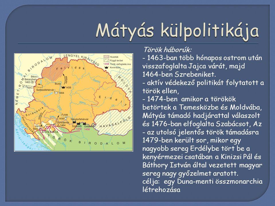 Török háborúk: - 1463-ban több hónapos ostrom után visszafoglalta Jajca várát, majd 1464-ben Szrebeniket.
