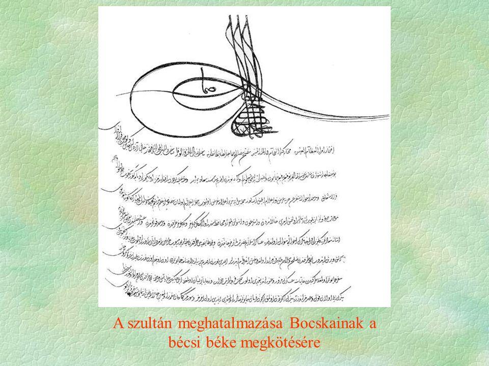 A szultán meghatalmazása Bocskainak a bécsi béke megkötésére