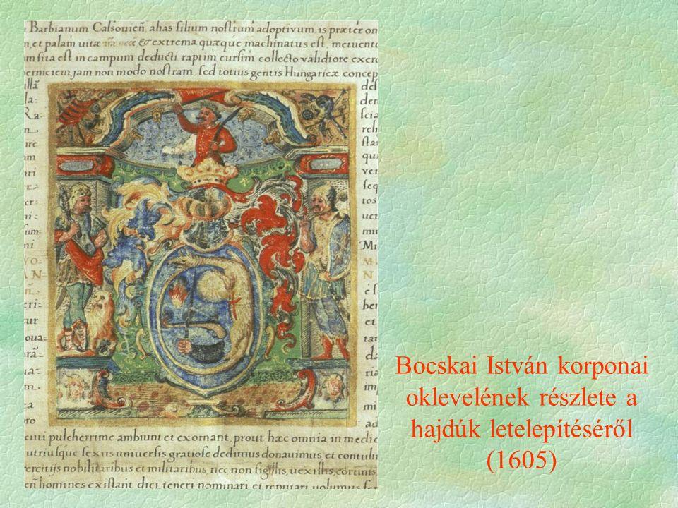 Bocskai István korponai oklevelének részlete a hajdúk letelepítéséről (1605)