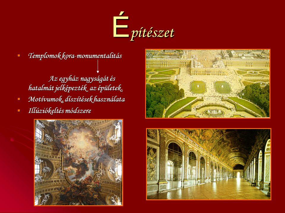 É pítészet  Templomok kora-monumentalitás Az egyház nagyságát és hatalmát jelképezték az épületek.
