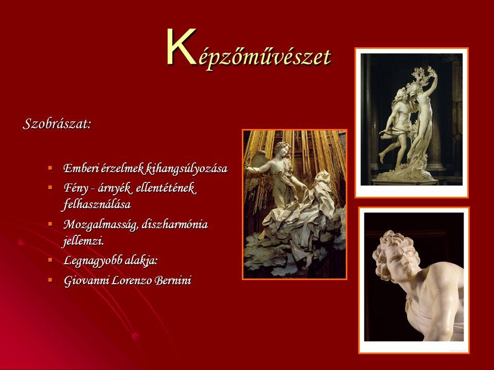 K épzőművészet Szobrászat:  Emberi érzelmek kihangsúlyozása  Fény - árnyék ellentétének felhasználása  Mozgalmasság, diszharmónia jellemzi.