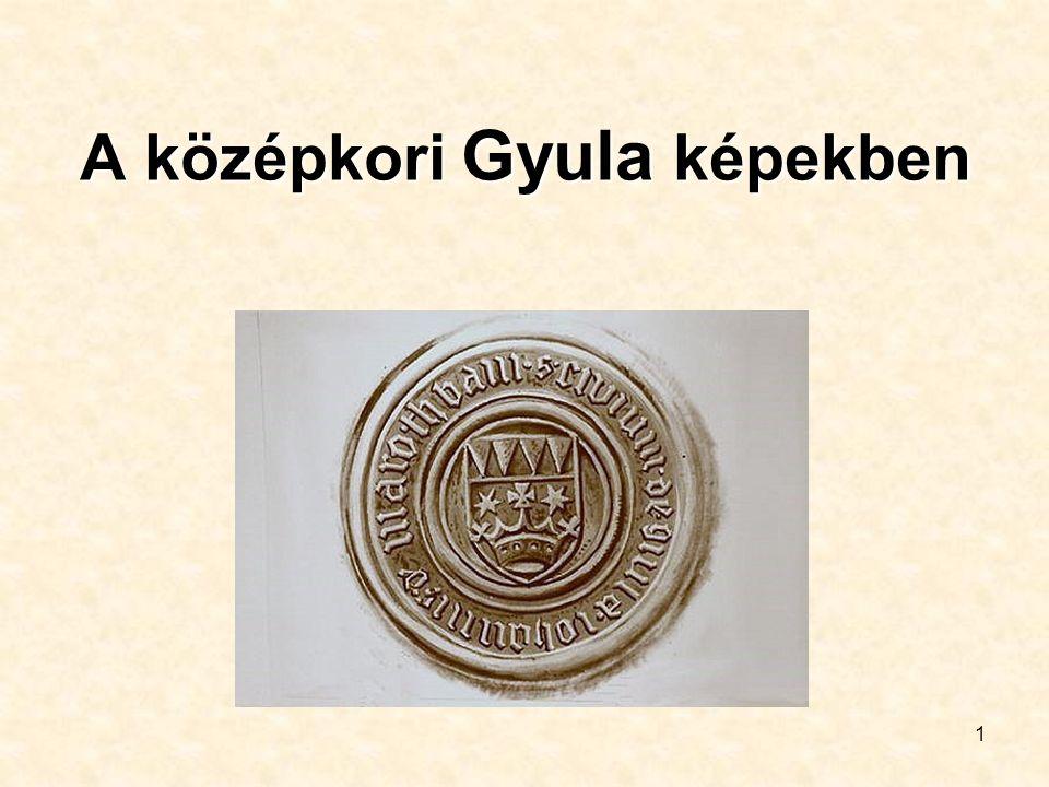 1 A középkori Gyula képekben