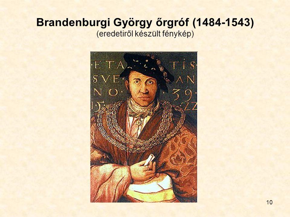 10 Brandenburgi György őrgróf (1484-1543) (eredetiről készült fénykép)