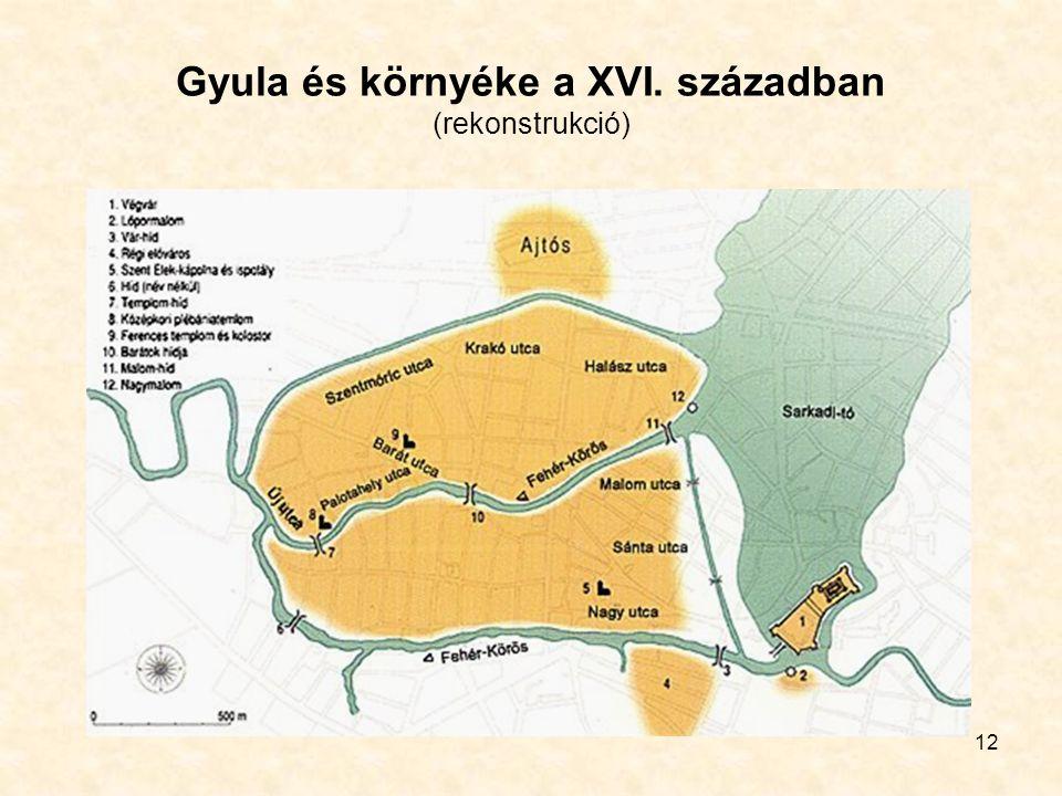 12 Gyula és környéke a XVI. században (rekonstrukció)