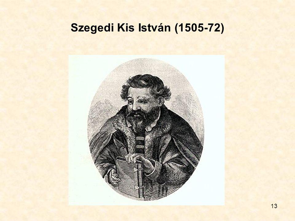 13 Szegedi Kis István (1505-72)