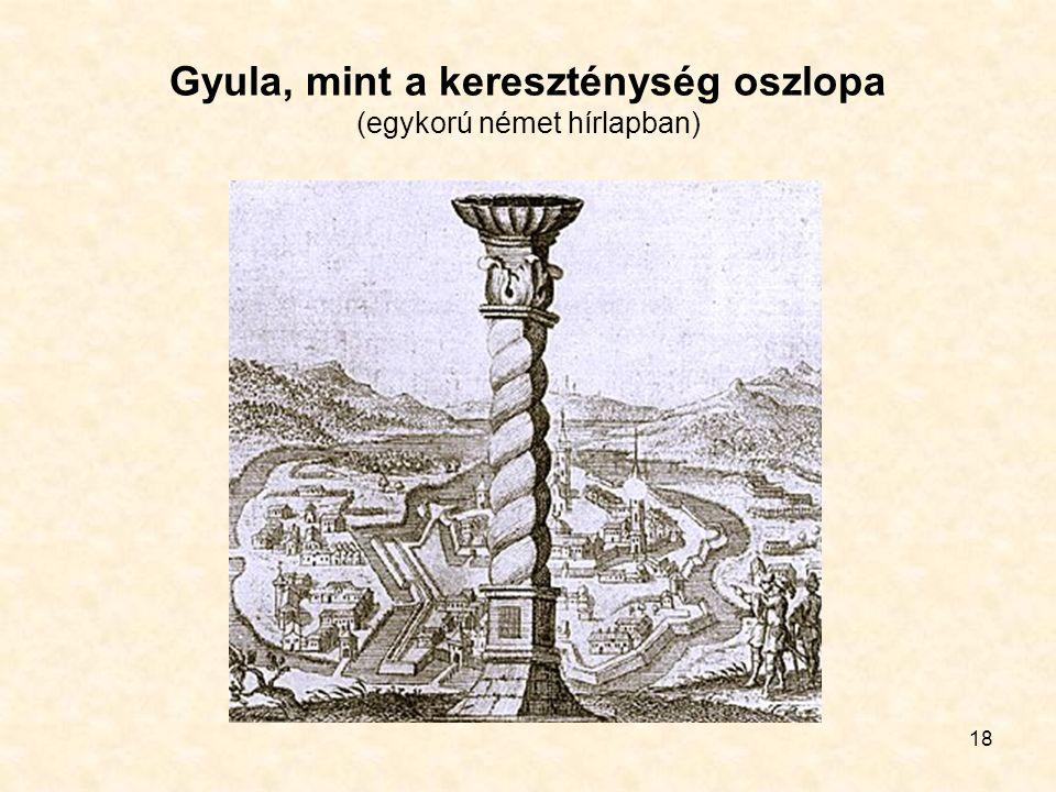 18 Gyula, mint a kereszténység oszlopa (egykorú német hírlapban)