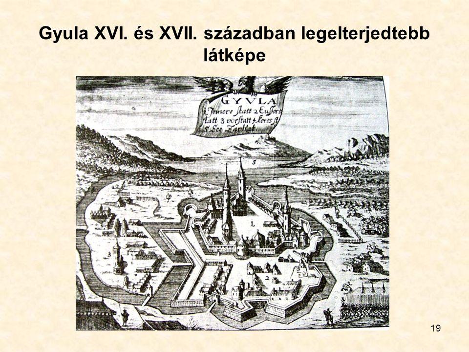 19 Gyula XVI. és XVII. században legelterjedtebb látképe