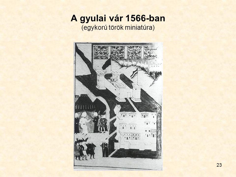 23 A gyulai vár 1566-ban (egykorú török miniatúra)