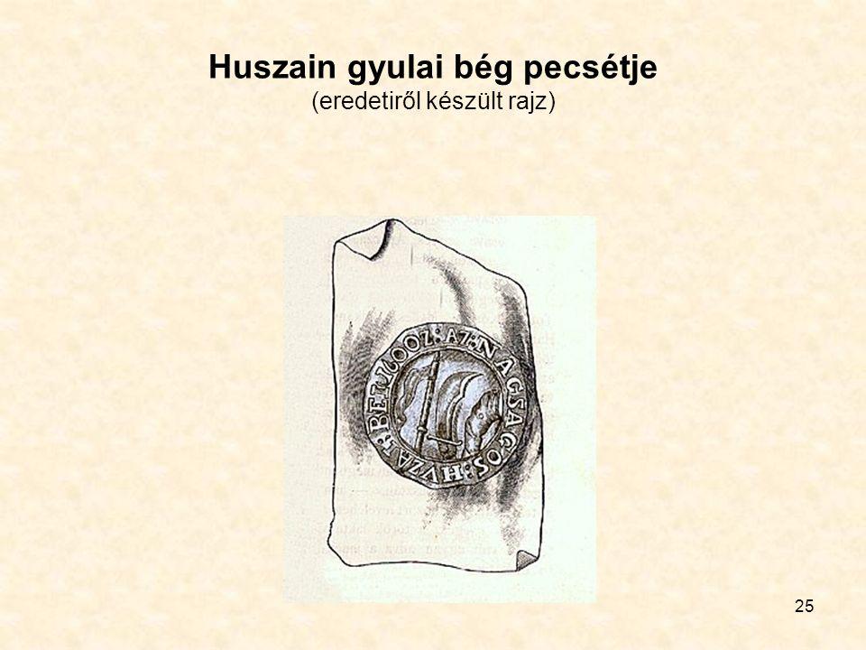 25 Huszain gyulai bég pecsétje (eredetiről készült rajz)