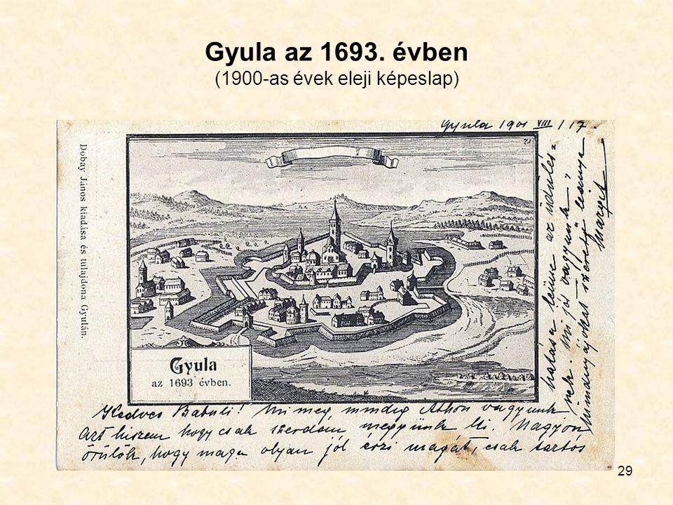 29 Gyula az 1693. évben (1900-as évek eleji képeslap)