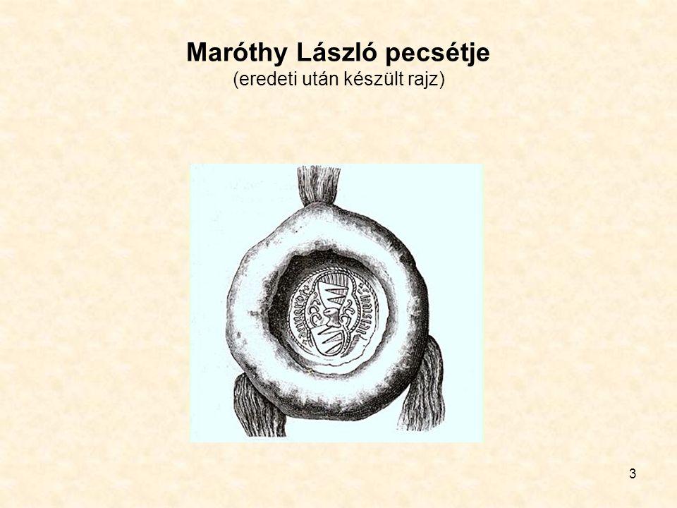 3 Maróthy László pecsétje (eredeti után készült rajz)