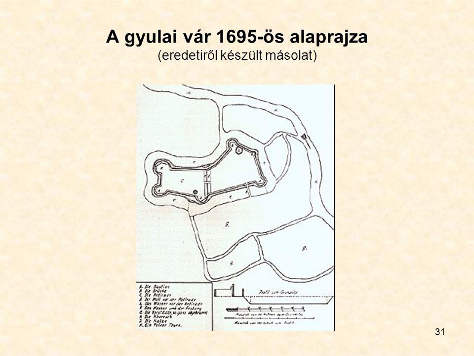 31 A gyulai vár 1695-ös alaprajza (eredetiről készült másolat)