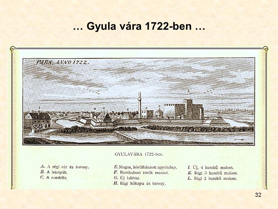 32 … Gyula vára 1722-ben …