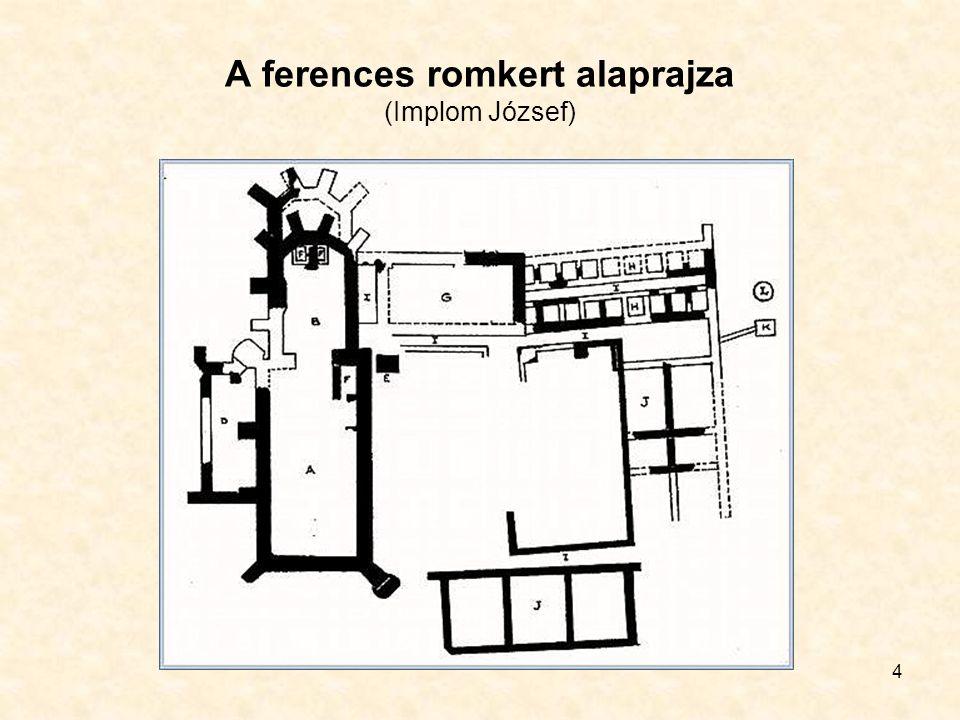 4 A ferences romkert alaprajza (Implom József)