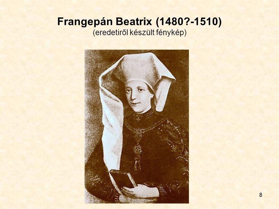8 Frangepán Beatrix (1480 -1510) (eredetiről készült fénykép)