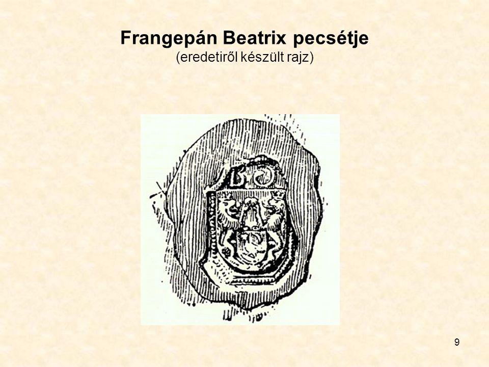 9 Frangepán Beatrix pecsétje (eredetiről készült rajz)