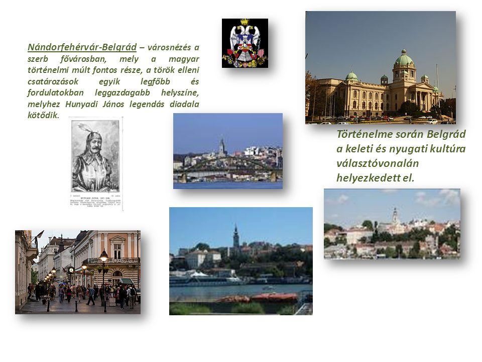 Nándorfehérvár-Belgrád – városnézés a szerb fővárosban, mely a magyar történelmi múlt fontos része, a török elleni csatározások egyik legfőbb és fordulatokban leggazdagabb helyszíne, melyhez Hunyadi János legendás diadala kötődik.