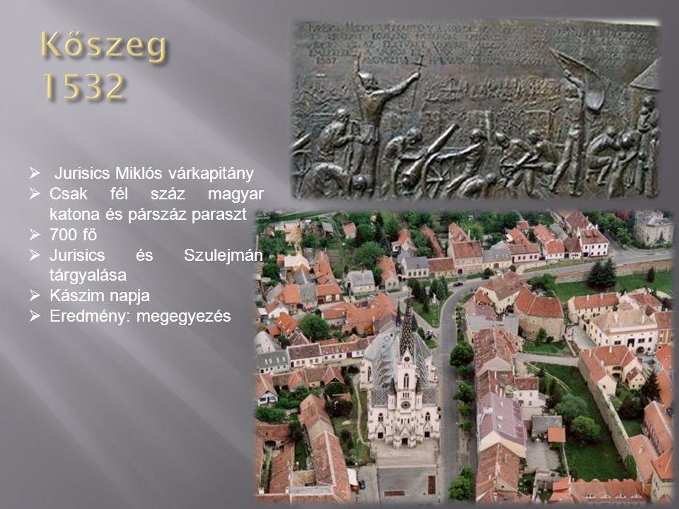  Jurisics Miklós várkapitány  Csak fél száz magyar katona és párszáz paraszt  700 fő  Jurisics és Szulejmán tárgyalása  Kászim napja  Eredmény: megegyezés