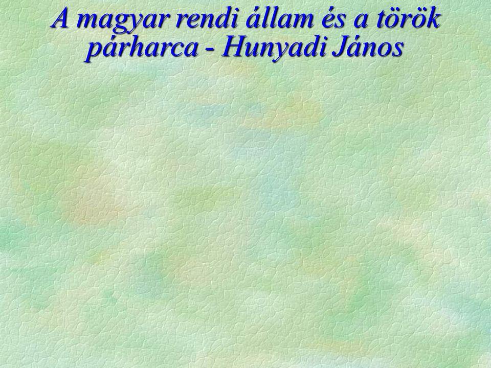 A magyar rendi állam és a török párharca - Hunyadi János