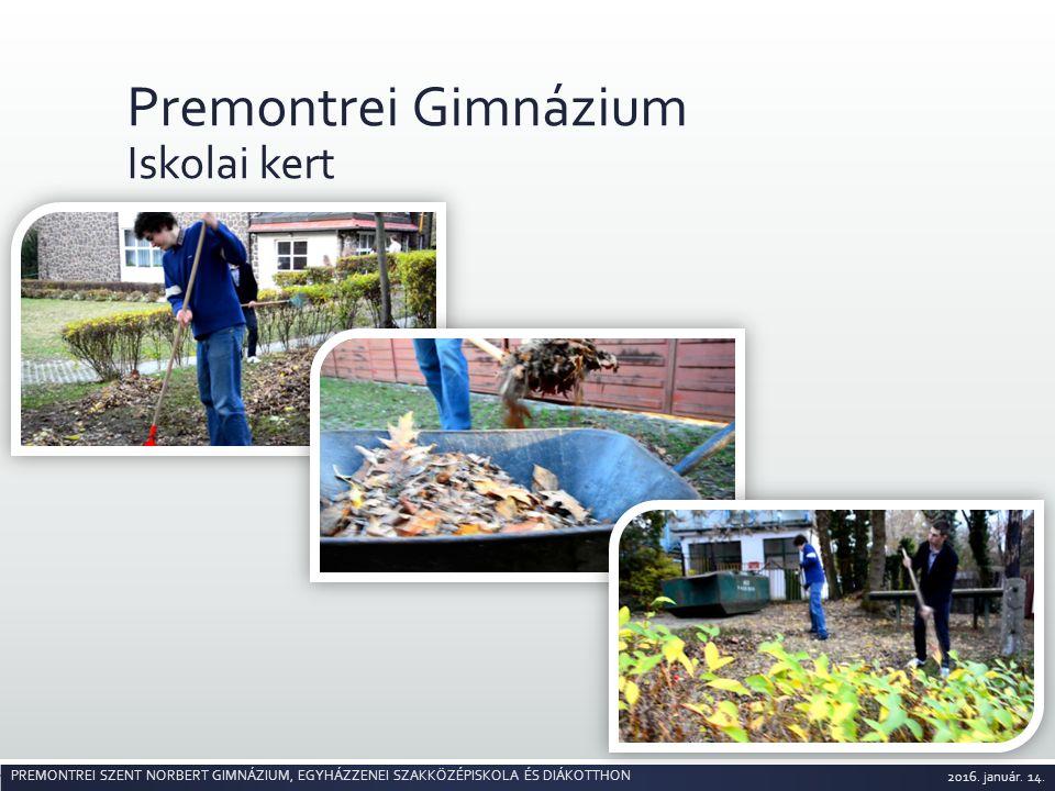 Premontrei Gimnázium Iskolai kert 2016. január. 14.