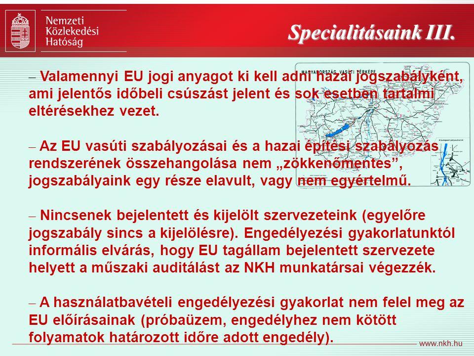 Specialitásaink III. – Valamennyi EU jogi anyagot ki kell adni hazai jogszabályként, ami jelentős időbeli csúszást jelent és sok esetben tartalmi elté