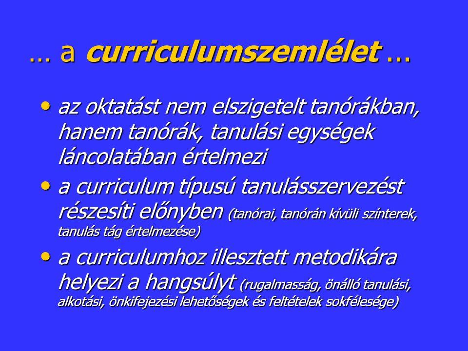 … a curriculumszemlélet...