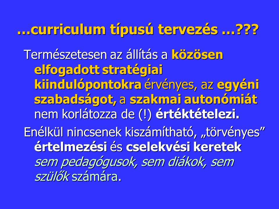 …curriculum típusú tervezés … .