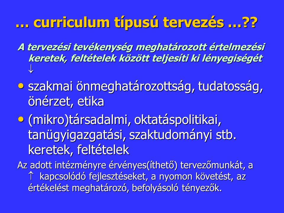 … curriculum típusú tervezés …?.