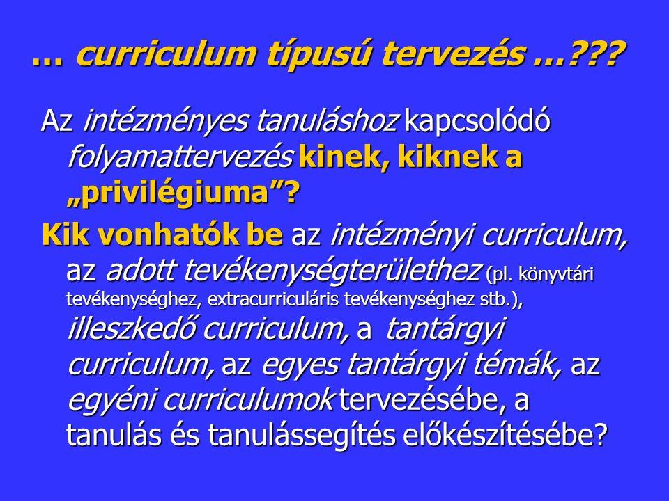 … curriculum típusú tervezés …??.